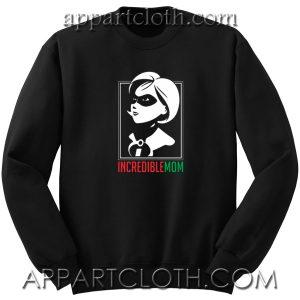 Incredible Mom Unisex Sweatshirt