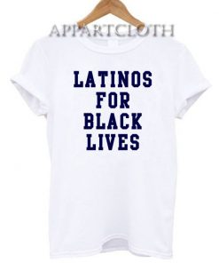 Latinos For Black Lives Funny Shirts