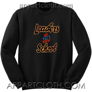Leaders Of The New School Unisex Sweatshirt