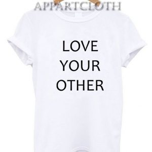 Love Your Other Funny Shirts