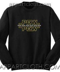 Pew Pew Star Wars Unisex Sweatshirt