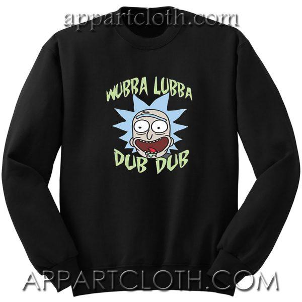 Rick and Morty Rick Just Wubba Lubba Dub Dub Unisex Sweatshirt