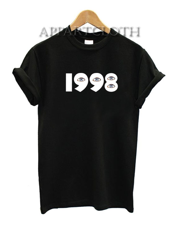 1998 Eyes Funny Shirts
