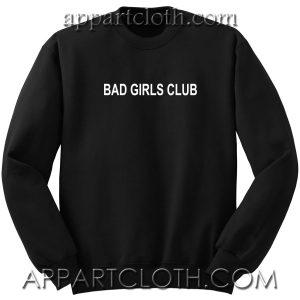 Bad Girls Club Unisex Sweatshirt