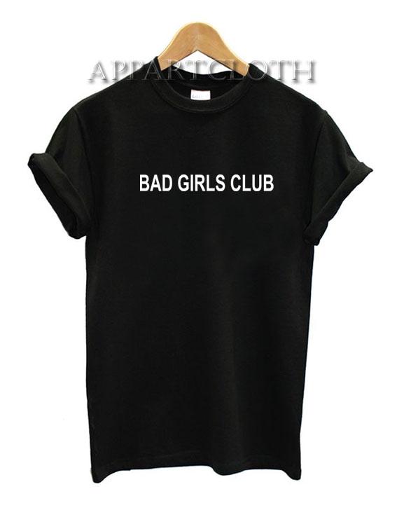 Bad Girls Club Funny Shirts