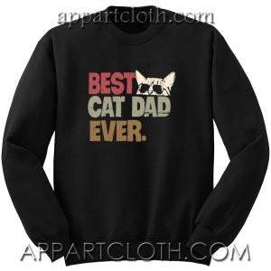 Best cat dad ever Unisex Sweatshirt