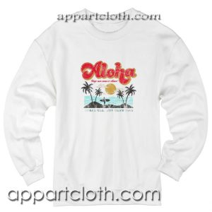 Aloha Keep Our Oceans Clean Unisex Sweatshirt