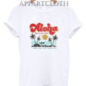 Aloha Keep Our Oceans Clean Funny Shirts