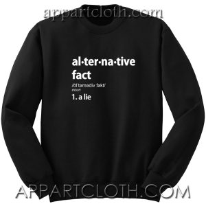 Alternative Fact Unisex Sweatshirt