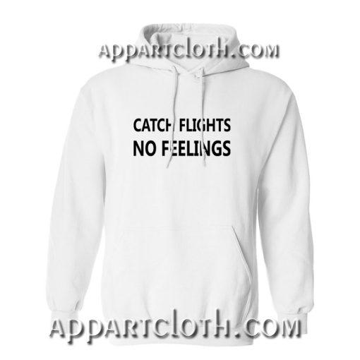 Catch Flights No Feelings Hoodie
