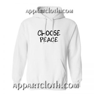 Choose Peace Hoodie