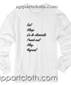 Eat Sleep Go To Clinicals Unisex Sweatshirt