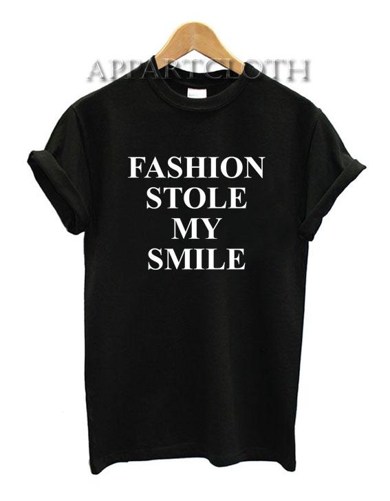Fashion Stole My Smile Funny Shirts