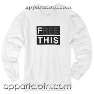 Free This Unisex Sweatshirt