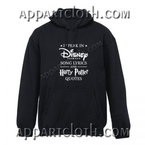 I Speak in Disney Song lyrics and Harry Potter Quotes Hoodie