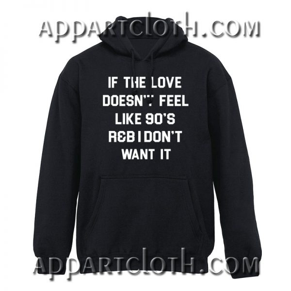 If The Love Doesnt Feel Hoodie