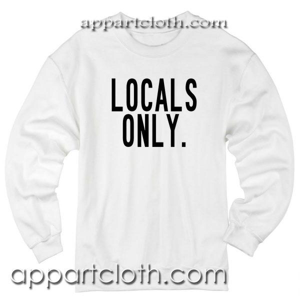 Locals Only Unisex Sweatshirt