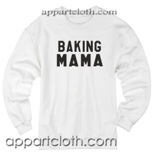Mother day Baking mama Unisex Sweatshirt