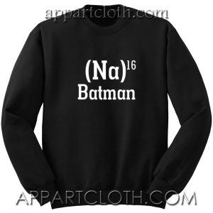 Na 16 Batman Unisex Sweatshirt