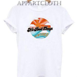 No Bad Days Livin on Cloud 9 Funny Shirts