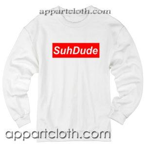 Suh Dude Unisex Sweatshirt
