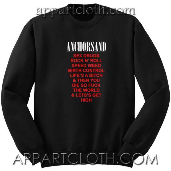 Anchorsand Sex Drugs Rock n Roll Unisex Sweatshirt