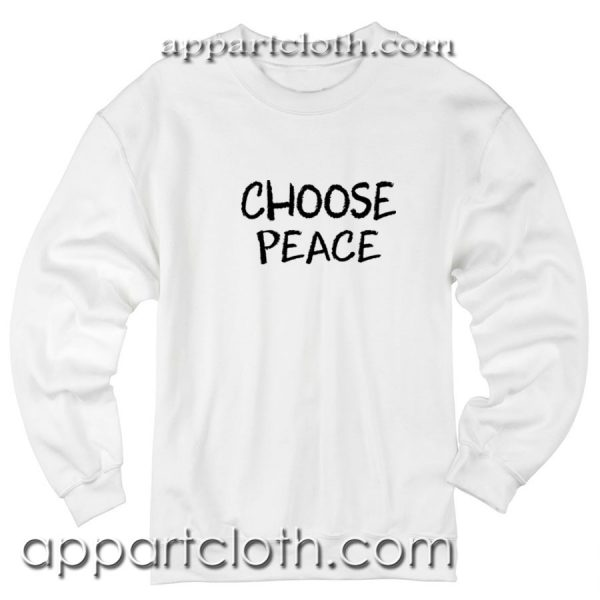 Choose Peace Unisex Sweatshirt