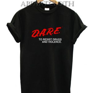 D.A.R.E Drug Abuse Resistance Education Funny Shirts
