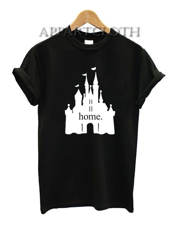 Disney Castle Home Funny Shirts