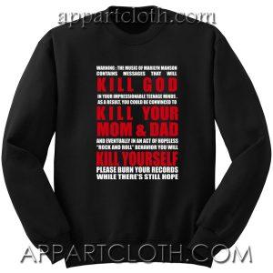 KILL GOD KILL YOUR MOM AND DAD KILL YOURSELF Unisex Sweatshirt