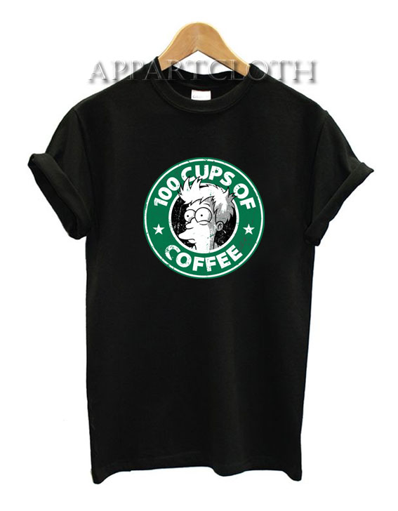 100 Cups Of Coffee Funny Shirts
