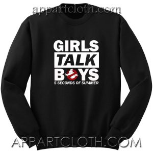 5 Seconds of Summer Girls Talk Boys Unisex Sweatshirt