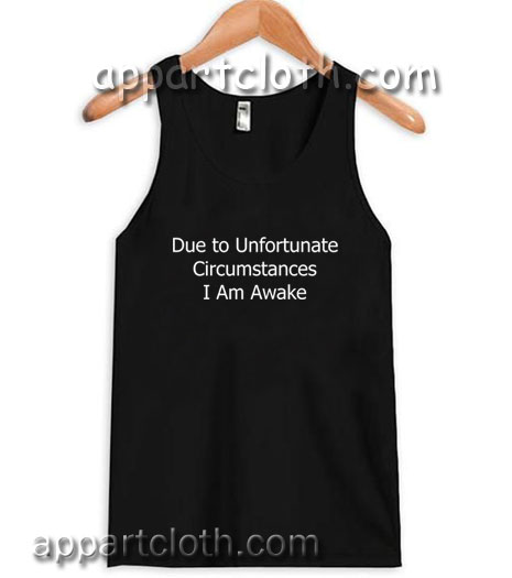 Due to Unfortunate Circumstance Adult tank top