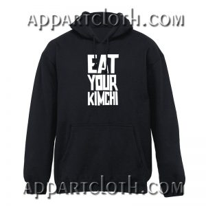 EAT YOUR KIMCHI Hoodie