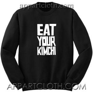 EAT YOUR KIMCHI Unisex Sweatshirt
