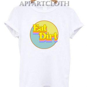 Eat Dirt Rainbow Funny Shirts