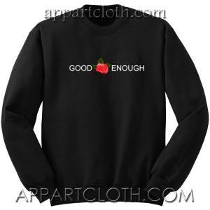 GOOD ENOUGH Red Rose Unisex Sweatshirt