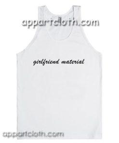 Girlfriend Material Adult tank top