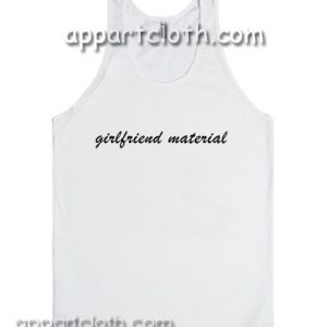 Girlfriend Material Adult tank top