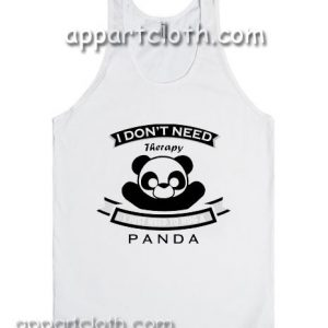 I don't Need Therapy I Just Need To Hug A Panda Adult tank top