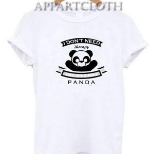 I don't Need Therapy I Just Need To Hug A Panda Funny Shirts