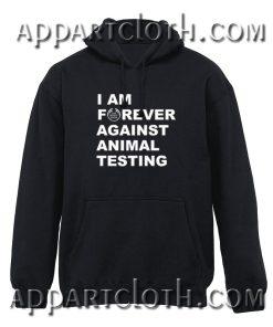 Im Forever Against Animal Testing Hoodie