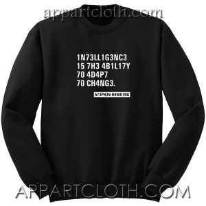 Intelligence Stephen Hawking Quotes Unisex Sweatshirt