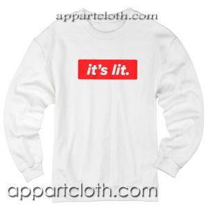 It's Lit Unisex Sweatshirt