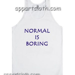 Normal is Boring Adult tank top