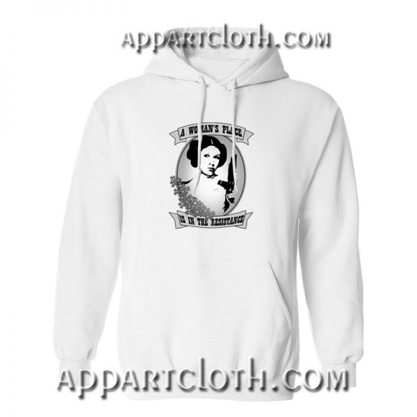 Princess Leia Woman Place is in the Resistance Hoodie