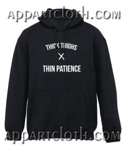 Sell Thick Thighs X Thin Patience Hoodie