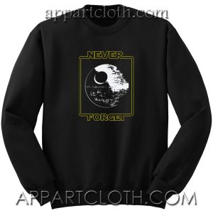 Star Wars Never Forget the Death Star Unisex Sweatshirt