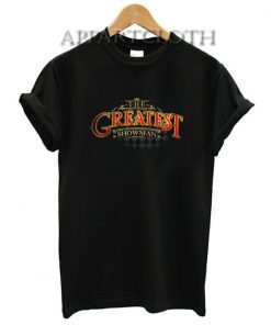 The Greatest Showman Funny Shirts
