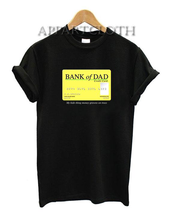 Bank of dad Unisex Tshirt